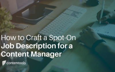 How To Craft A Spot-On Job Description For A Content Manager