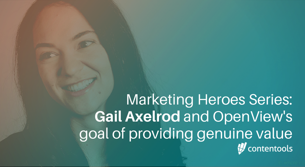 Marketing Heroes Series: Gail Axelrod and OpenView's goal of providing genuine value