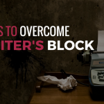 6 Ways to Overcome Writer's Block