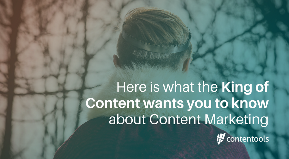 Here is what the King of Content wants you to know about Content Marketing