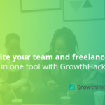 Unite your team and freelancers in one tool with GrowthHackers
