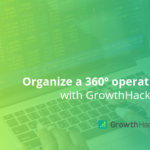 Organize a 360º operation with GrowthHackers